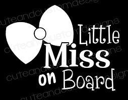 Little Miss On Board Vinyl Car Decal Vinyl Decal Little Miss Baby On Board Baby Girl Girl Vinyl Car Decal Car W Car Decals Vinyl Car Decals Baby Decals