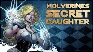 wolverine s secret daughter you