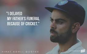 quotes by virat kohli that explain how he sees cricket life