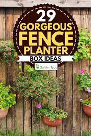 29 Gorgeous Fence Planter Box Ideas Garden Tabs