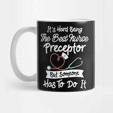 hard being the best nurse preceptor