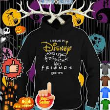 i speak in disney song lyrics and friends quotes shirt happys