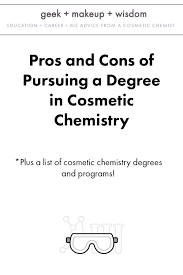 pursuing a degree in cosmetic chemistry