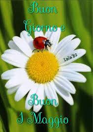 Buon 1 Maggio Buongiorno 3 - BellissimeImmagini.it