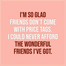 so glad friends don t come price tags scattered quotes