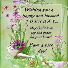 wishing you a happy and blessed tuesday day tuesday tuesday quotes