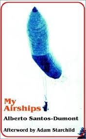 My Airships The Storyof My Life by Alberto SantosDumont, Alberto ...