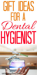 20 gifts for dental hygienists they are