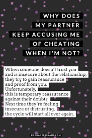 why does my partner keep accusing me of cheating when i m not
