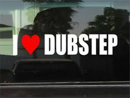 I Love Dubstep Music Window Bumper Sticker Ebay