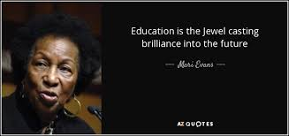 mari evans quote education is the jewel casting brilliance into