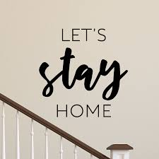 Stay Home Wall Quotes Decal Wallquotes Com
