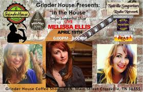 "Melissa Ellis Live ""In the House"" — Grinder House Coffee Shop, LLC"