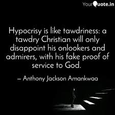 hypocrisy is like tawdrin quotes writings by anthony