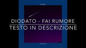 Diodato - Fai Rumore (Sanremo 2020) Testo