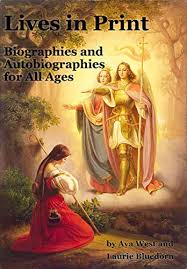 Lives in Print: Biographies and Autobiographies for All Ages - Kindle  edition by Bluedorn, Laurie, West, Ava. Children Kindle eBooks @ Amazon.com.