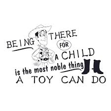 Diy Toy Story Woody Wall Art Decal Quotes Being There For A Child Is The