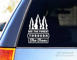 See The Forest Through The Trees Car Decal Vinyl Sticker Etsy