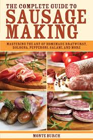 the plete guide to sausage making