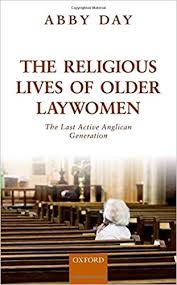 The Religious Lives of Older Laywomen: The Final Active Anglican  Generation: Day, Abby: 9780198739586: Amazon.com: Books