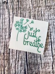 Just Breathe Dandelion Decal Flower Car Decal Just Breathe Etsy