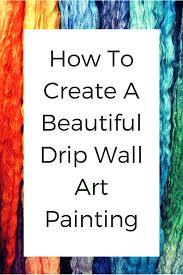 beautiful drip wall art painting