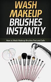 wash makeup brushes instantly how to