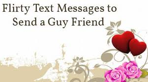 flirty texts to send to a guy friend