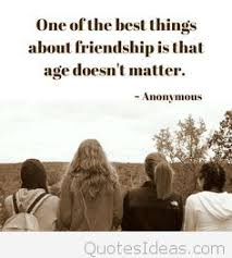 age and friends quote