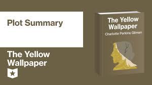 the yellow wallpaper plot summary