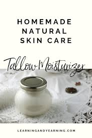 tallow moisturizer for natural skin care
