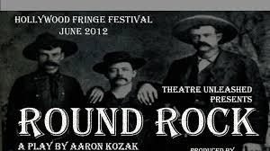 Theatre Unleashed Presents: ROUND ROCK by Aaron Kozak by Bernie ...