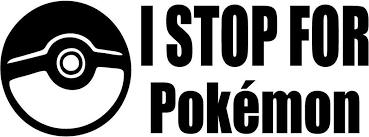 Pokemon Go I Stop For Pokemon Vinyl Car Window Laptop Decal Sticker Decal Gremlins