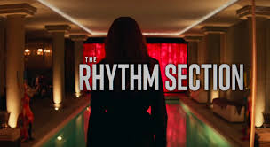 The Rhythm Section' Trailer: 'Bond' Producer and Director Reed ...