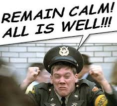 yeah, just tell ourselves that..... | Animal house quotes, All is well,  Remain calm