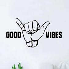 Shaka Good Vibes V3 Hang Loose Hand Quote Wall Decal Sticker Etsy