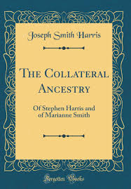 The Collateral Ancestry: Of Stephen Harris and of Marianne Smith ...