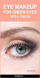 eye makeup for green eyes tips and tricks