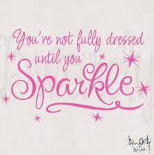 Vinyl Wall Decal Your Not Fully Dressed Until You Sparkle Etsy Sparkle Quotes Glitter Quotes Jewelry Quotes