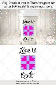 Quilt Vinyl Decal Love To Quilt Decal Yeti Decal Vinyl Etsy