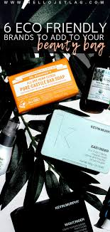 7 eco friendly beauty brands worth