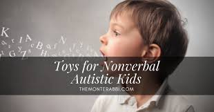 11 effective toys for nonverbal autism
