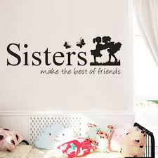 Stickers Sisters Wake The Best Of Friends Wall Decal Mural For Home Living Room Kids Room Decor Girls Drop Shipping Wall Stickers Aliexpress