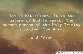 god is not silent it is the nature of god to speak the second
