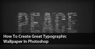 typographical wallpaper in adobe photo