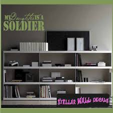 My Daughter Is A Soldier Patriotic Vinyl Wall Decal Sticker Mural Quotes Words Pa009mydaughterp Swd