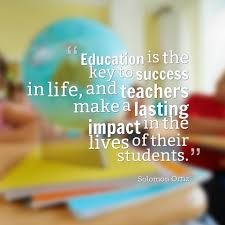 education is the key to success in life and teachers make