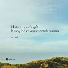 nature god s gift it m quotes writings by friend un