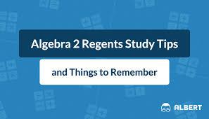 the best algebra 2 regents study tips