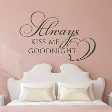 Amazon Com Ljqta Wall Sticker Bedroom Wall Decal Family Home Bedroom Decor Always Kiss Me Goodnight Wall Decal Quote Design Bedroom Vinyl Wall Poster Home Kitchen